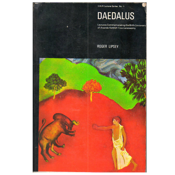 Daedalus : lectures commemorating the birth centenary of A.K. Coomaraswamy