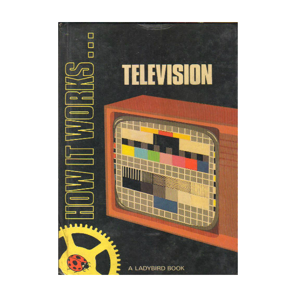 Television (How it Works)