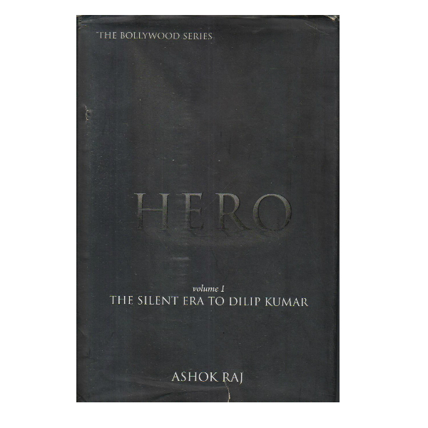 Hero Vol. 1 - The Silent Era to Dilip Kumar