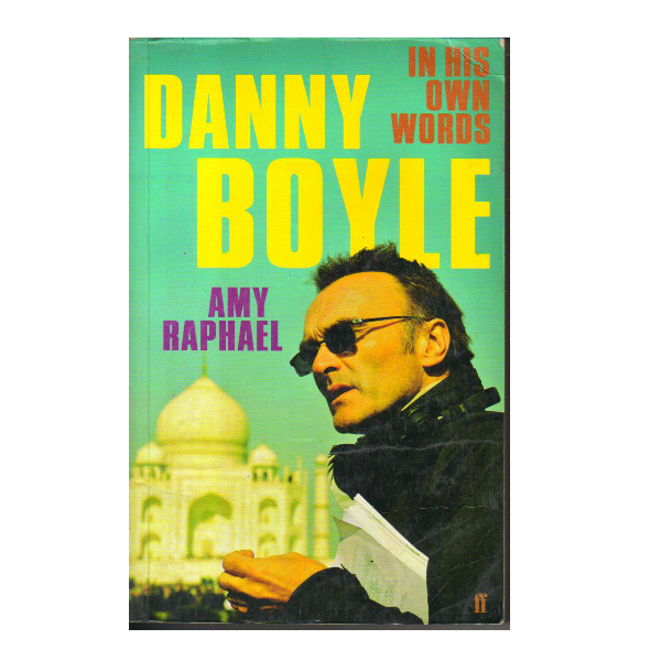Danny Boyle In His Own Words