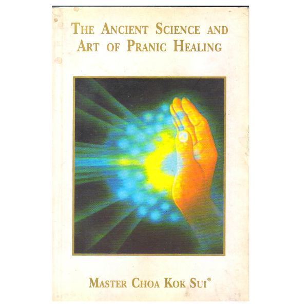 The Ancient Science and Art of Pranic Healing
