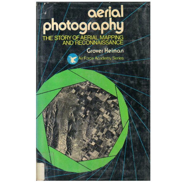 Aerial photography: The story of aerial mapping and reconnaissance