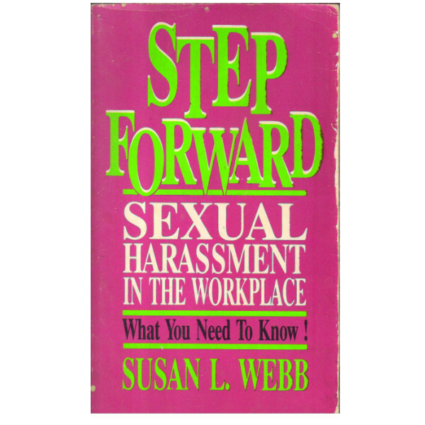 Step Forward: Sexual Harassment in the Workplace