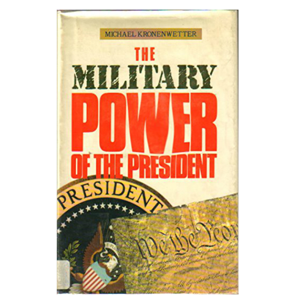 The Military Power of the President